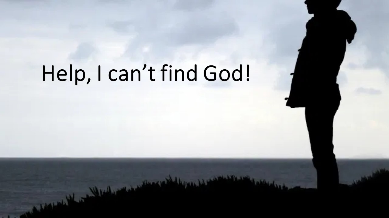 Help, I can't find God!
