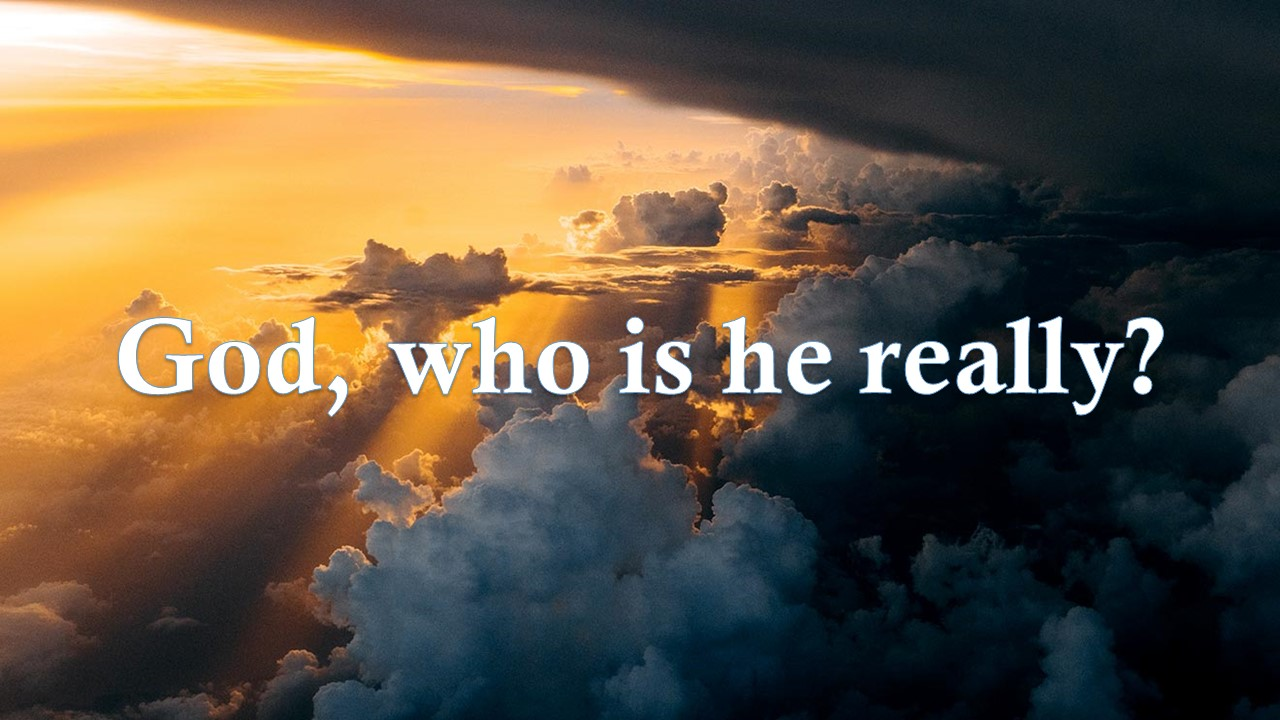 God, who is He really?